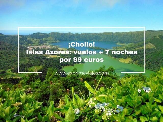 ¡CHOLLAZO! ISLAS AZORES: VUELOS + 7 NOCHES + TRASLADOS POR 99EUROS