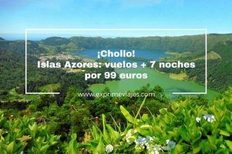 islas azores vuelos 7 noches 99 euros