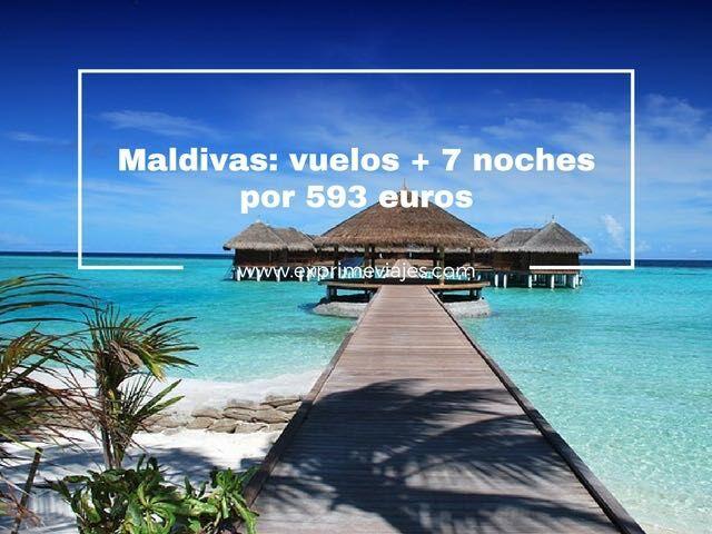 maldivas vuelos 7 noches 593 euros