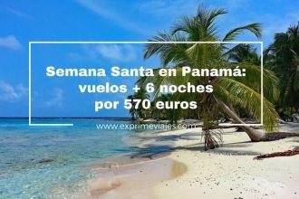 panamá semana santa vuelos 6 noches 570 euros