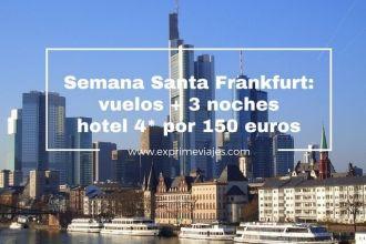 semana santa frankfurt vuelos 3 noches 150 euros