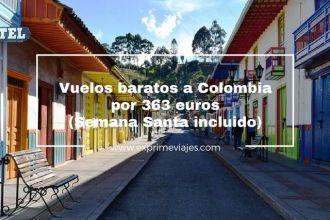 colombia vuelos baratos 363 euros semana santa
