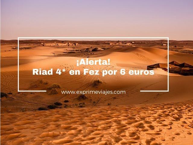 fez riad 4 estrellas 6 euros tarifa error