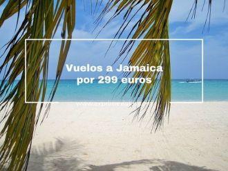 jamaica vuelos baratos 299 euros