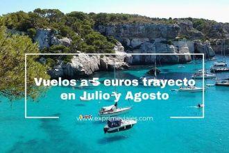 vuelos 5 euros trayecto julio agosto