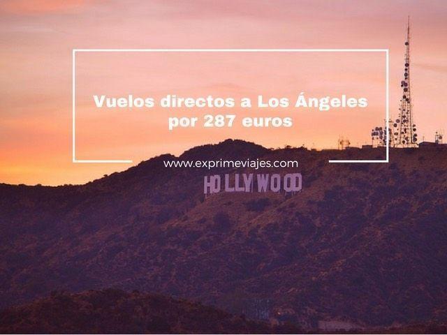 los ángeles vuelos directo barcelona 287 euros