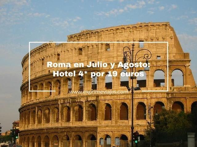 roma julio agosto hotel 4 estrellas 19 euros