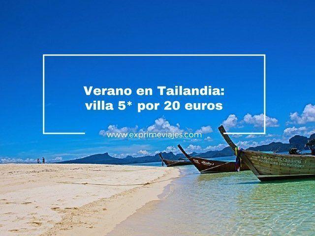 tailandia verano villa 5* 20 euros