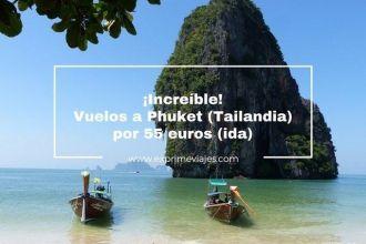 tarifa error vuelos phuket tailandia 55 euros