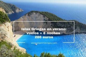 islas griegas verano vuelos 8 noches 286 euros