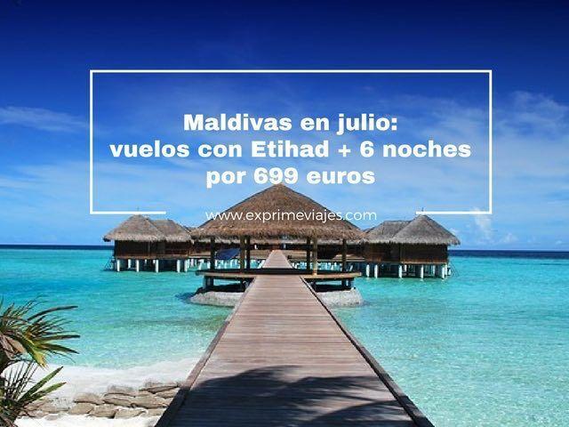 maldivas julio vuelos etihad 6 noches 699 euros