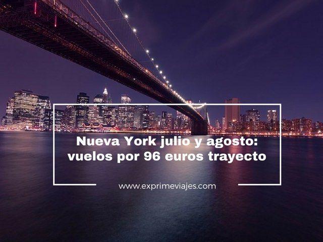 nueva york julio agosto vuelos 96 euros trayecto