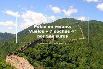 pekin verano vuelos 7 noches hotel 4* 504 euros