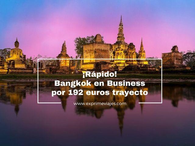 ¡RÁPIDO! VUELOS EN BUSINESS A BANGKOK POR 192EUROS TRAYECTO