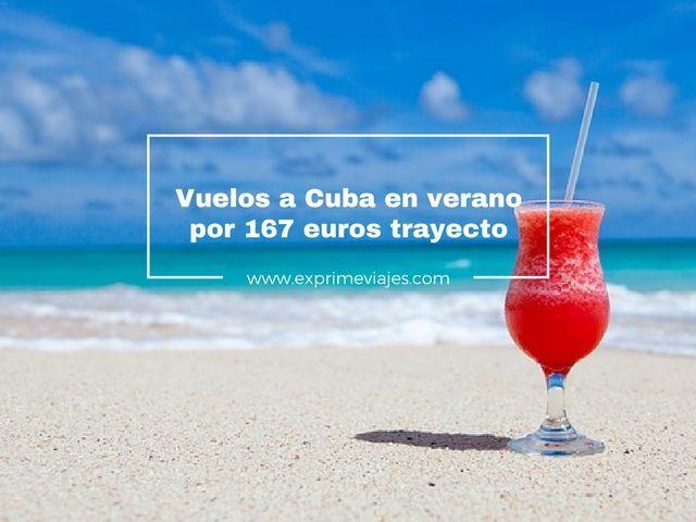 VUELOS A CUBA EN VERANO POR 167EUROS TRAYECTO
