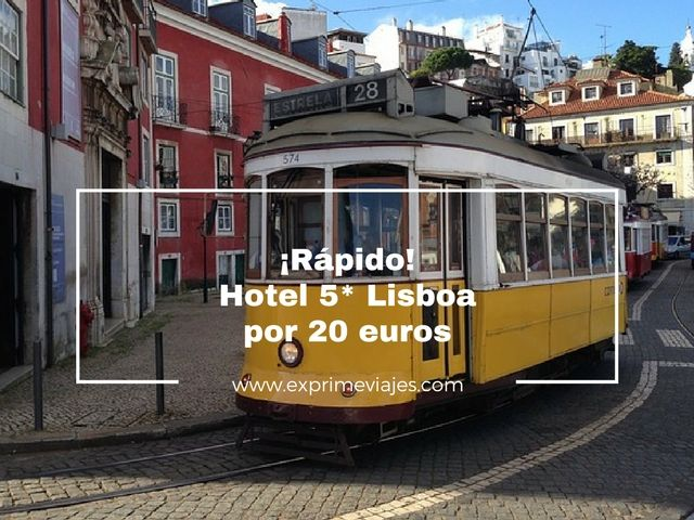 hotel 5 estrellas lisboa 20 euros tarifa error