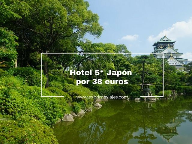 japón hotel 5 estrellas 38 euros