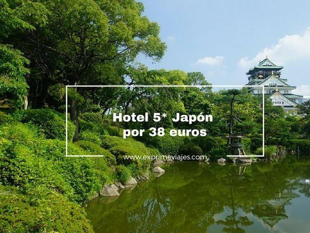 HOTEL 5* EN JAPÓN POR 38EUROS