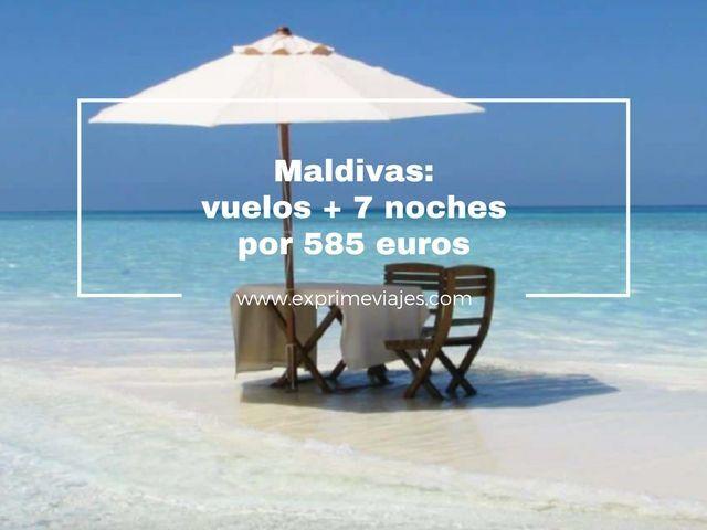 MALDIVAS: VUELOS + 7 NOCHES POR 585EUROS