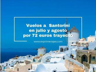 santorini vuelos julio y agosto 72 euros trayecto