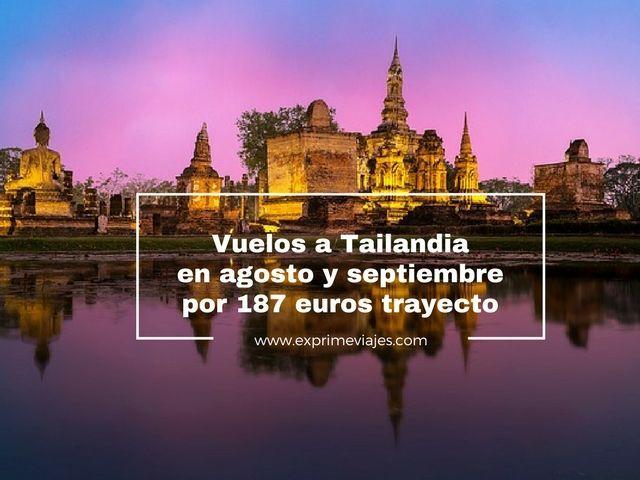 TAILANDIA AGOSTO Y SEPTIEMBRE: VUELOS POR 187EUROS TRAYECTO