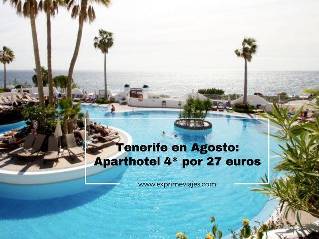 AGOSTO EN TENERIFE: APARTHOTEL 4* POR 27EUROS