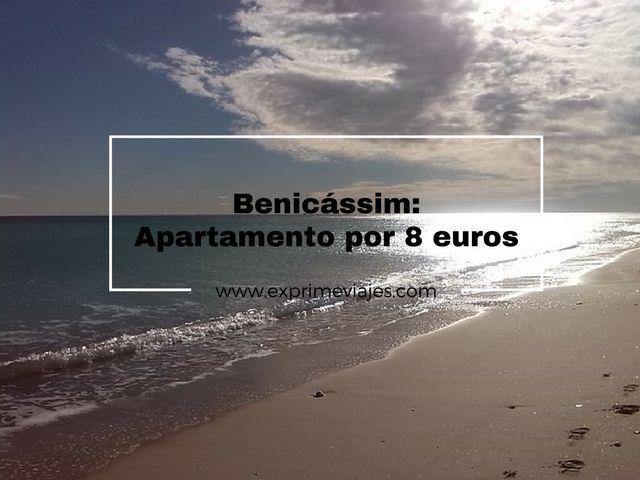 apartamento benicássim 8 euros