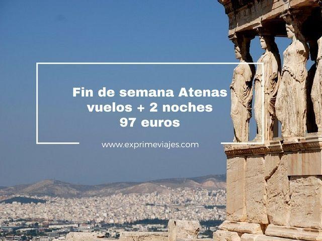 ATENAS FIN DE SEMANA: VUELOS + 2 NOCHES POR 97EUROS
