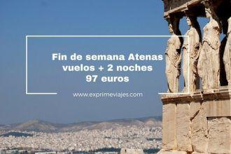 atenas fin de semana vuelos 2 noches 97 euros