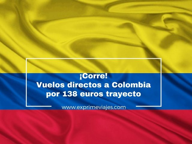 ¡RÁPIDO! VUELOS DIRECTOS A COLOMBIA POR 138EUROS TRAYECTO