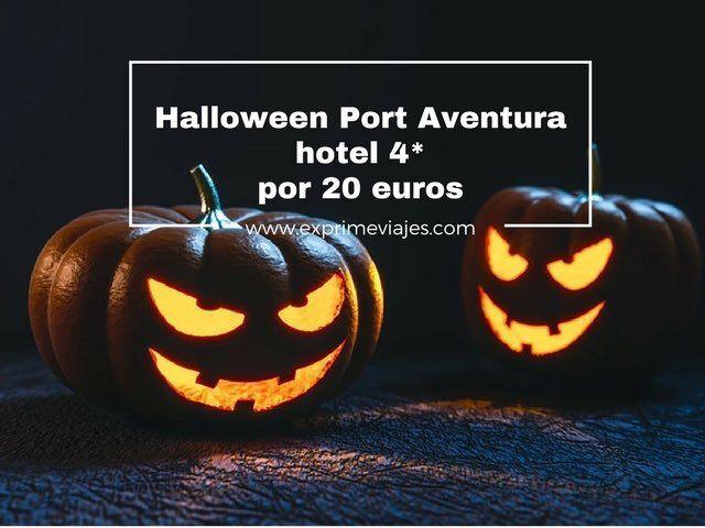 halloween port aventura hotel 4* por 20 euros