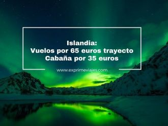 islandia vuelos 65 euros trayecto cabaña 35 euros