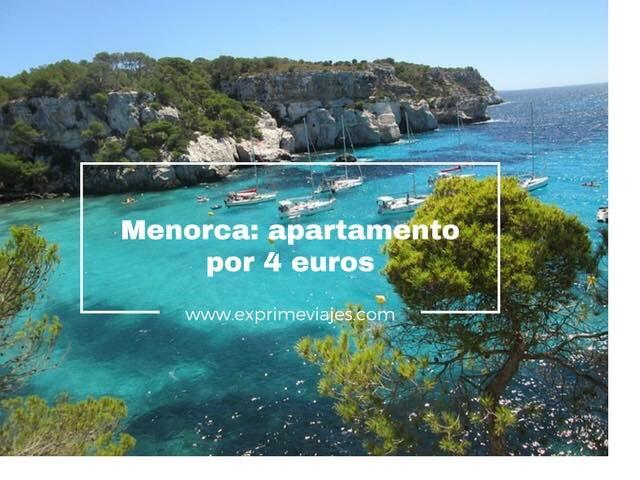 menorca apartamento por 4 euros