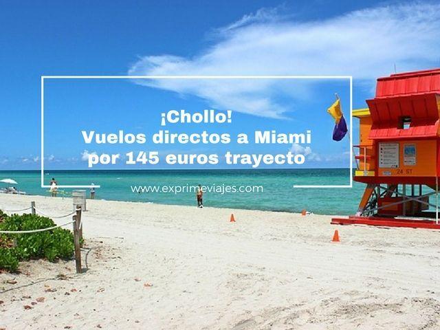 miami vuelos directos 145 euros trayecto