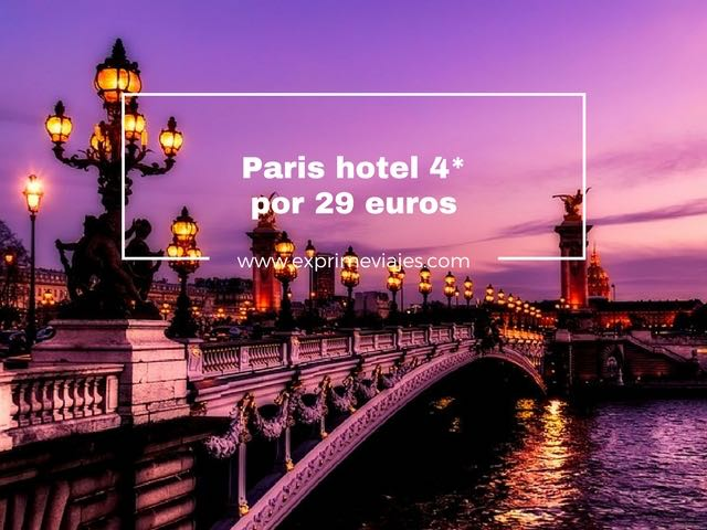 paris hotel 4* por 29 euros