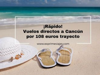 cancún tarifa error vuelos 108 euros trayecto