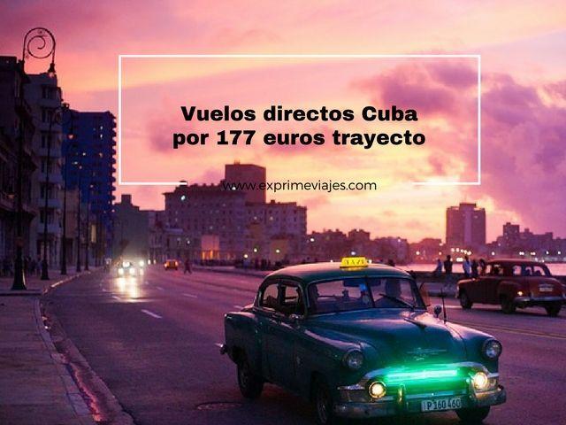 cuba vuelos directos 177 euros trayecto