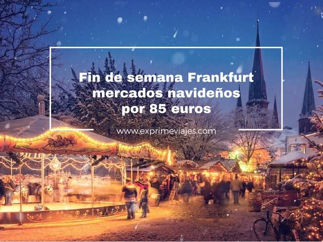 fin de semana mercados navideño frankfurt por 85 euros