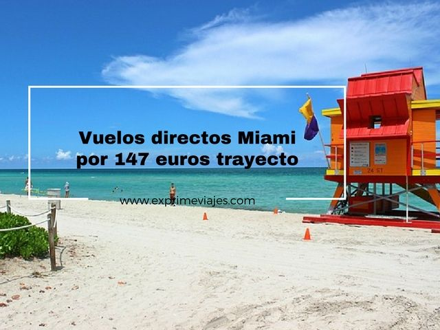 miami vuelos directos 147 euros trayecto
