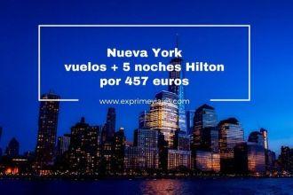 nueva york vuelos + 5 noches hilton por 457 euros