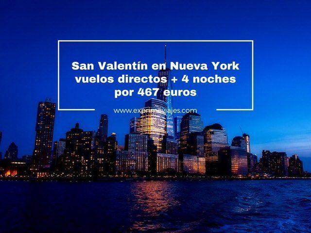 san valentin en nueva york vuelos directos y 4 noches por 467 euros