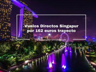 vuelos directos a singapur por 162 euros trayecto