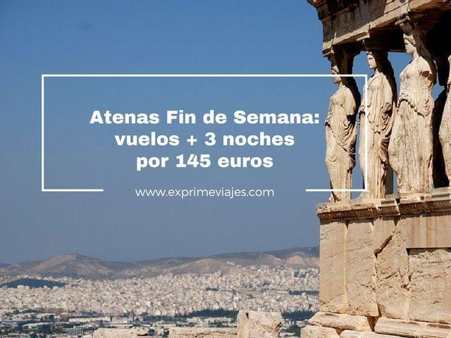 ATENAS FIN DE SEMANA: VUELOS + 3 NOCHES POR 145EUROS