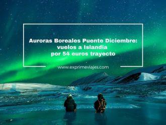 auroras boreales puente diciembre vuelos islandia 54 euros