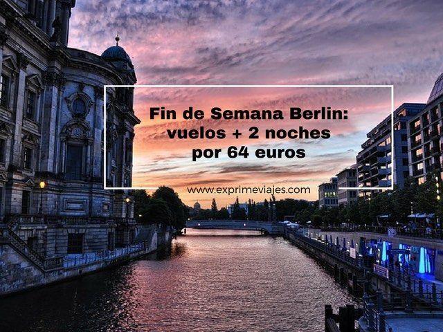 berlin fin de semana vuelos 2 noches 64 euros