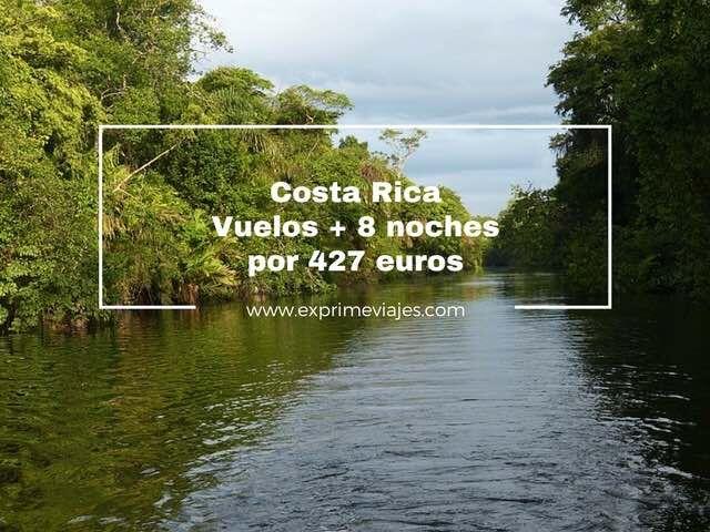costa rica vuelos + 8 noches por 427 euros