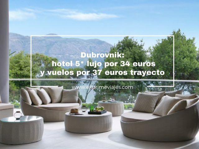 DUBROVNIK: HOTEL 5* LUJO POR 34EUROS Y VUELOS POR 37EUROS TRAYECTO