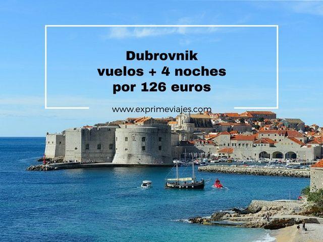 dubrovnik vuelos 4 noches 126 euros