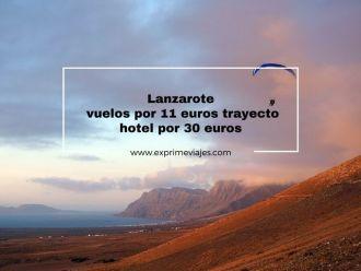 lanzarote vuelos 11 euros hotel 30 euros