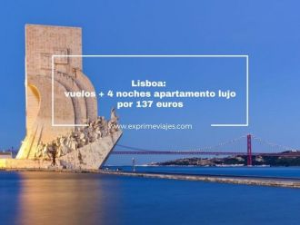 lisboa vuelos + 4 noches apartamento lujo por 137 euros